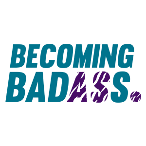 Becoming Badass